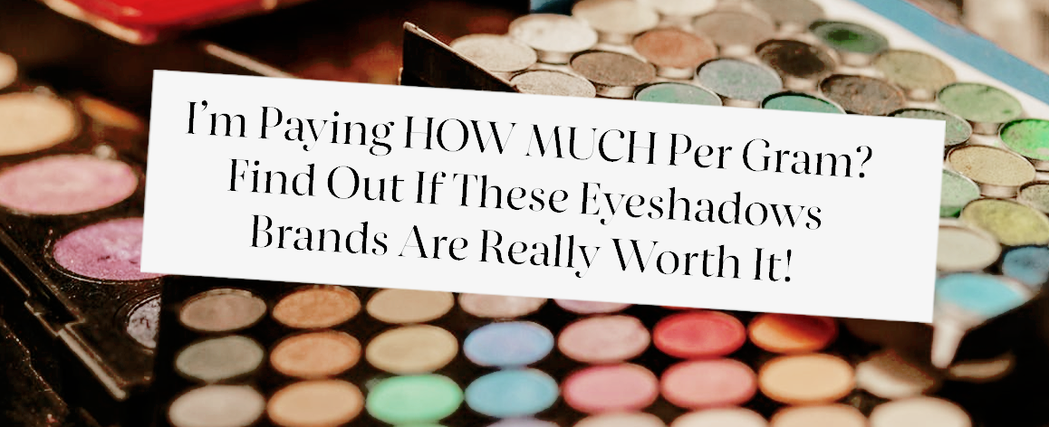 Is It Worth It?? Find Out How Much Eyeshadow You ACTUALLY