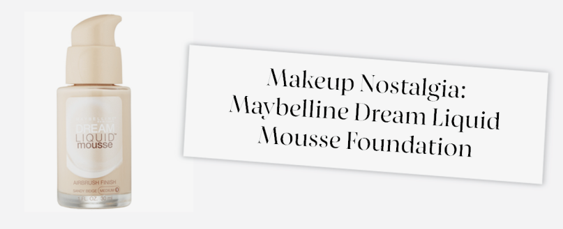 Makeup Nostalgia- Maybelline Dream Liquid Mousse Foundation.png