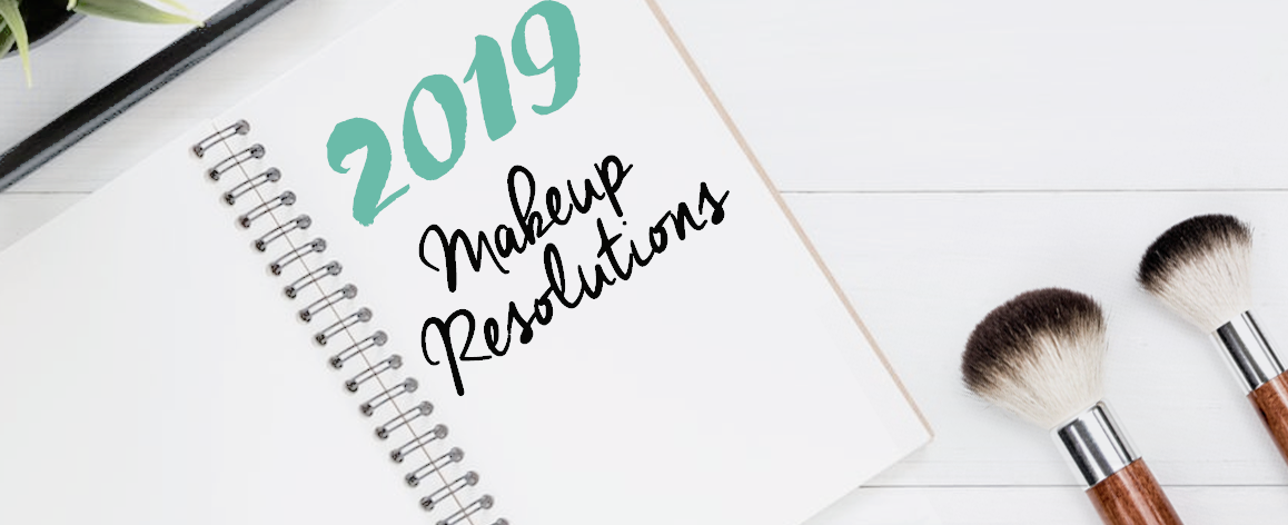 Makeup Resolutions for 2019 & 2018 Reflection